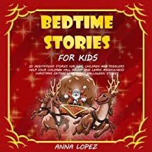 Bedtime Stories for Kids: 25 Meditation Stories for Kids, Children, and Toddlers: Help Your Children Fall Asleep and Learn...