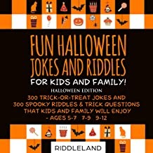 Fun Halloween Jokes and Riddles for Kids and Family - Halloween Edition: 300 Trick or Treat Jokes and 300 Spooky Riddles a...