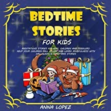 Bedtime Stories for Kids: Meditation Stories for Kids, Children and Toddlers: Help Your Children Fall Asleep and Learn Min...