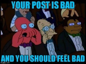 Your Post is bad! Meme
