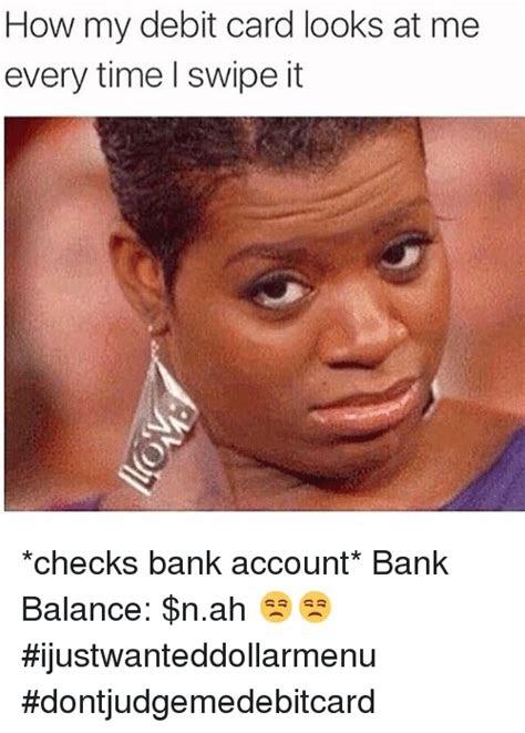 Checking my bank account Memes