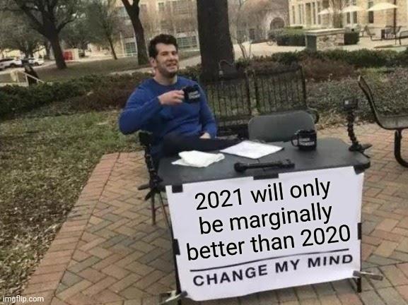 2021 Memes & GIFs - Imgflip