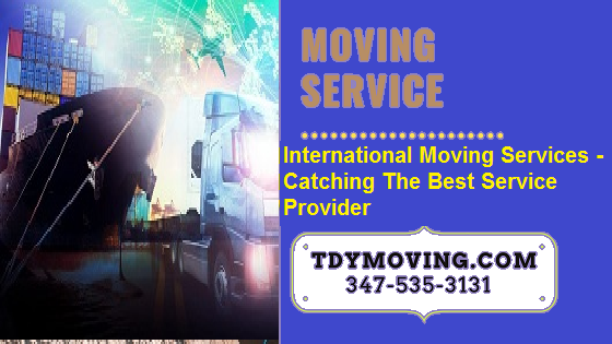international-moving-services-catching-the-best-service-provider