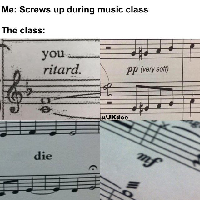 dank meme - Disappointment - Me Screws up during music class The class you ritard. Pp very soft uJKdoe die
