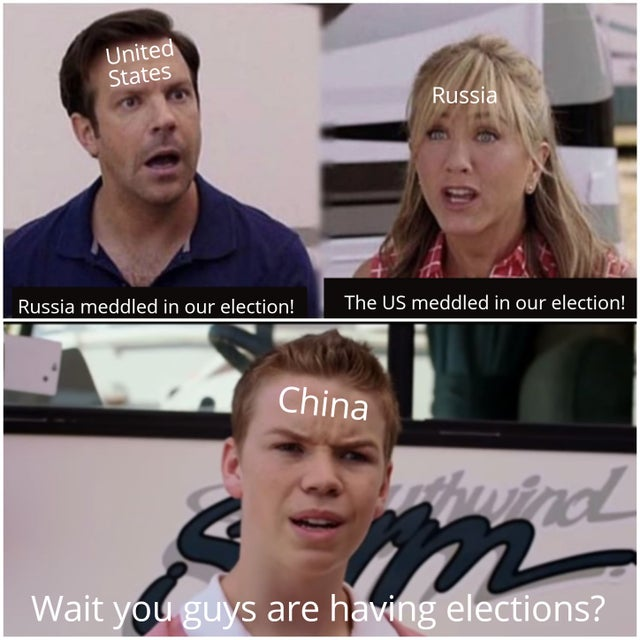 dank meme - area 51 meme - United States Russia Russia meddled in our election! The Us meddled in our election! China Wait you guys are having elections?