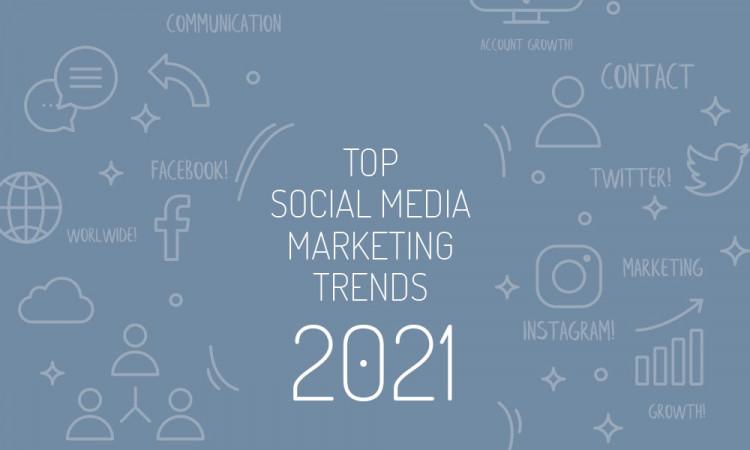 top-social-media-marketing-trends-2021